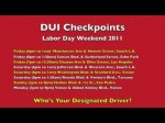 Labor Day 2011 with DUI Checkpoints