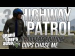 GTA V Highway Patrol #03 – Bloopers – Cops Chase Me